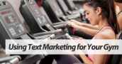 Text marketing for gyms